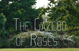 01 The Gazebo of Roses