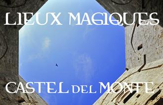 01 Lieux Magiques Castel del Monte