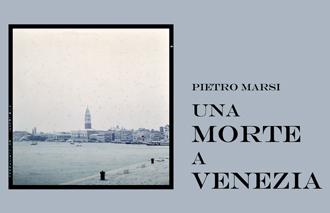 02 Pietro Marsi Una Morte a Venezia
