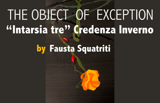 03 Fausta Squatriti The Object of the Excpetion Intarsia tre Credenza Inverno